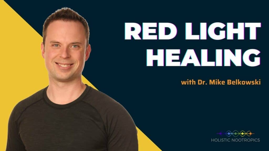 Red Light Therapy's Full-Body Benefits w. Dr. Mike Belkowski (ep 52)